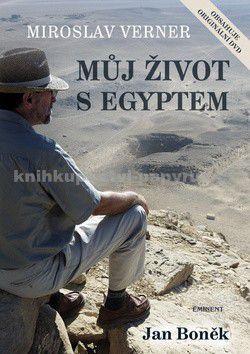 Miroslav Verner: Můj život s Egyptem + DVD cena od 344 Kč