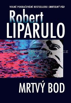 Robert Liparulo: Mrtvý bod cena od 192 Kč