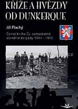 Jiří Plachý: Kříže a hvězdy od Dunkerque cena od 240 Kč