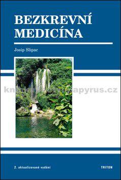 Josip Slipac: Bezkrevní medicína - 2. vydání cena od 186 Kč
