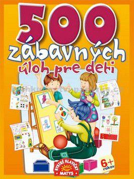 500 zábavných úloh pre deti cena od 84 Kč