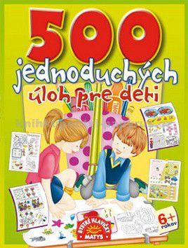 500 jednoduchých úloh pre deti cena od 93 Kč