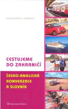 Řeřicha Václav, Gill Simon: Cestujeme do zahraničí Česko-anglická konverzace a slovník cena od 140 Kč