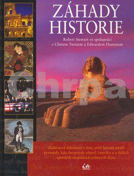 Robert Stewart, Clint Twist, Edward Horton: Záhady historie cena od 297 Kč