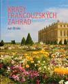 Ivar Otruba: Krásy francouzských zahrad cena od 308 Kč