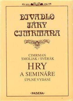 Cimrman Jára, Ladislav Smoljak, Zdeněk Svěrák: Hry a semináře cena od 450 Kč