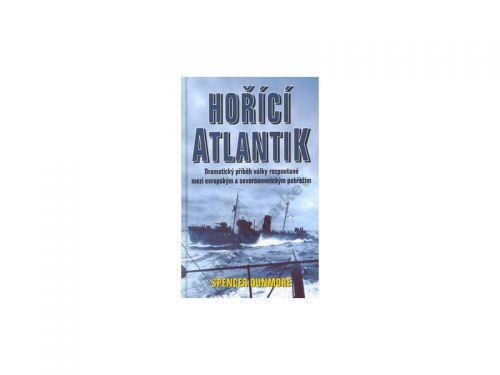 Spencer Dunmore Hořící Atlantik cena od 171 Kč