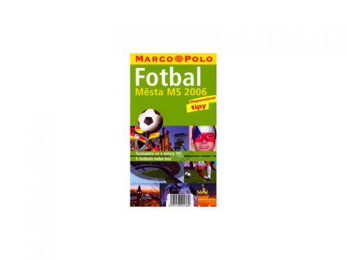 Marco Polo Fotbal Města MS 2006 cena od 147 Kč