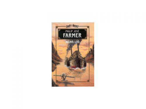 Philip José Farmer, Martin Zhouf: Bájná loď cena od 125 Kč