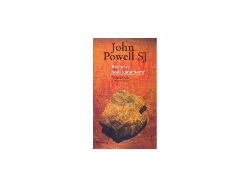 John Powell: Kto prvý hodí kameňom? cena od 128 Kč