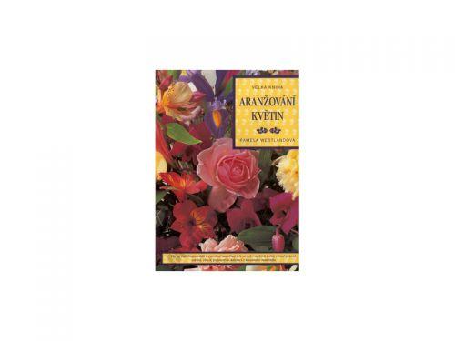 Pamela Westlandová Velká kniha aranžování květin cena od 0 Kč