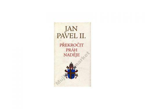 Jan Pavel II.: Překročit práh naděje cena od 108 Kč