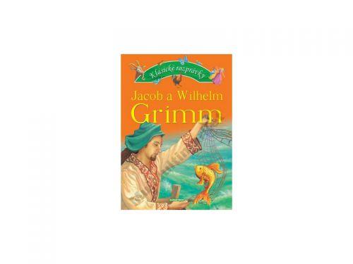 Jacob Grimm: Klasické rozprávky Jacob a Wilhelm Grimm cena od 116 Kč