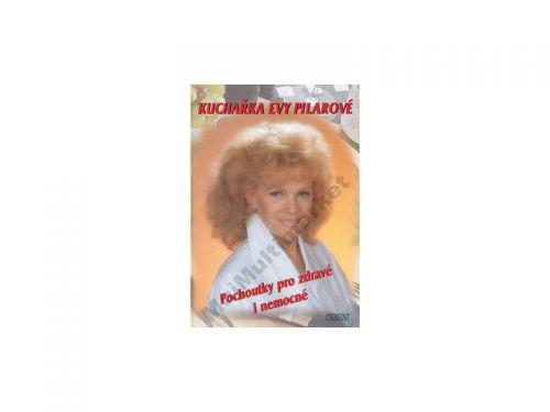Eva Pilarová Kuchařka Evy Pilarové cena od 170 Kč