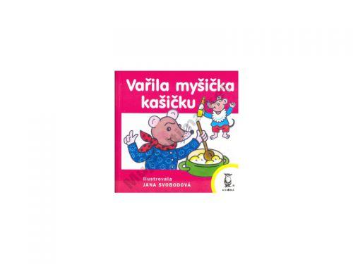 Jana Svobodová: Vařila myšička kašičku - leporelo/dotisk cena od 24 Kč