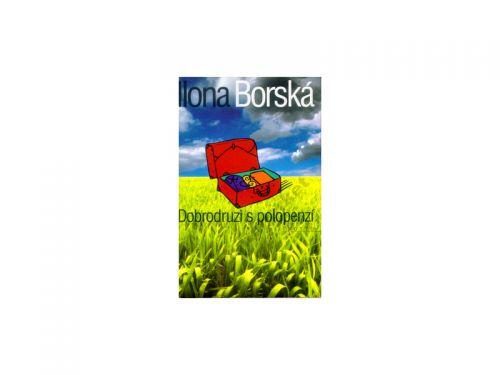 Ilona Borská Dobrodruzi s polopenzí cena od 0 Kč