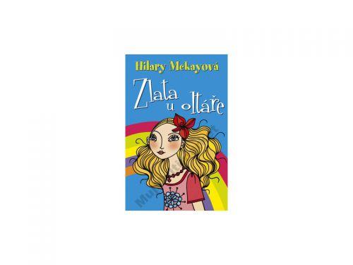 Hilary McKay: Zlata u oltáře cena od 170 Kč