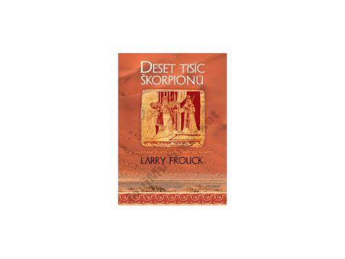 Larry Frolick Deset tisíc škorpionů cena od 199 Kč