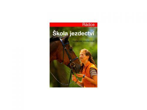 Monika von Tettenborn: Škola jezdectví - Rádce cena od 259 Kč