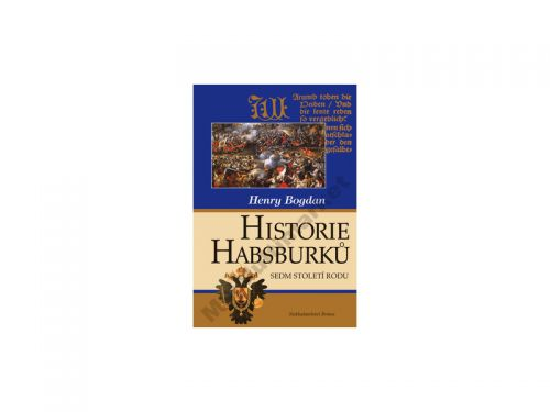 Henry Bogdan Historie Habsburků cena od 230 Kč