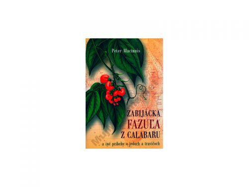 Peter Macinnis: Zabijácka fazuľa z Calabaru cena od 54 Kč