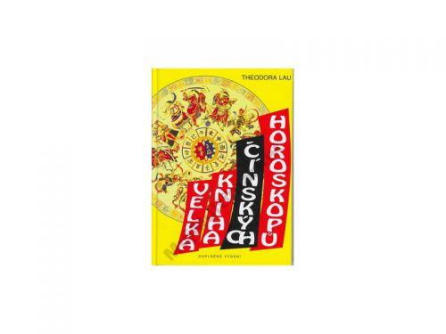 Theodora Lau: Velká kniha čínských horoskopů cena od 0 Kč