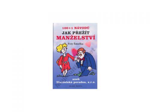 Petr Šmolka 100+1 návodů jak přežít manželství cena od 197 Kč