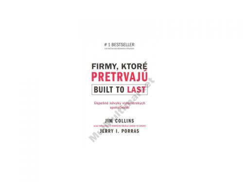 Jim Collins, Jerry I. Porras: Firmy, ktoré pretrvajú Built to last cena od 0 Kč