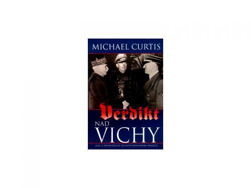Michael Curtis Verdikt nad Vichy cena od 0 Kč
