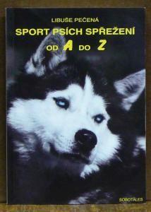 Libuše Pečená Sport psích spřežení A-Z cena od 100 Kč