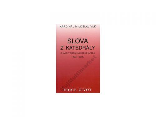 Miloslav Vlk Slova z katedrály cena od 0 Kč