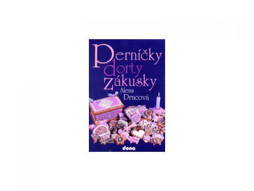Alena Drncová: Perníčky, dorty, zákusky cena od 77 Kč