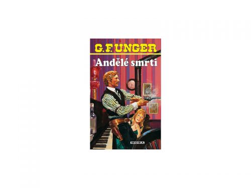 G. F. Unger Andělé smrti cena od 59 Kč