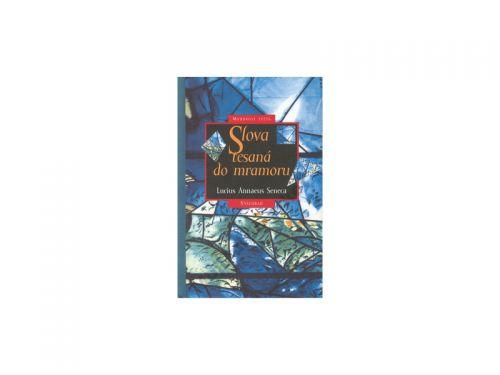 Lucius A. Seneca Slova tesaná do mramoru cena od 79 Kč