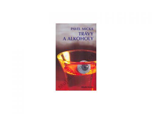 Pavel Micka: Trávy a alkoholy cena od 119 Kč
