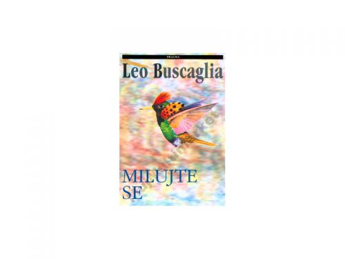 Leo Buscaglia: Milujte se cena od 79 Kč