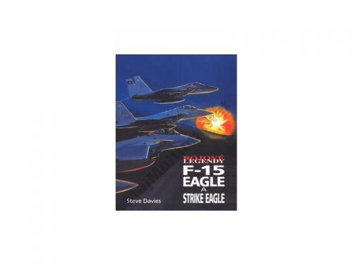 Steve Davies Bojové legendy F-15 Eagle a Strike Eagle cena od 0 Kč