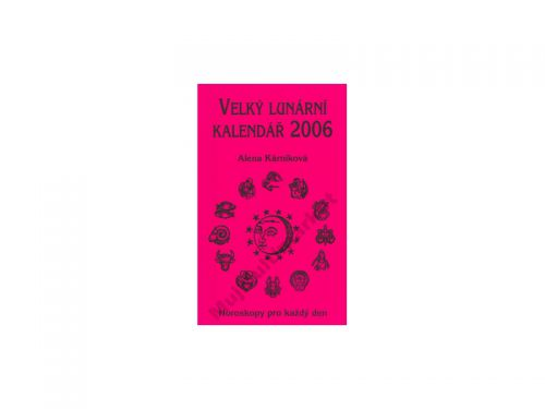 Alena Kárníková Velký lunární kalendář 2006 cena od 0 Kč