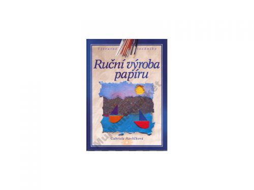 Gabriela Havlíčková Ruční výroba papíru cena od 297 Kč