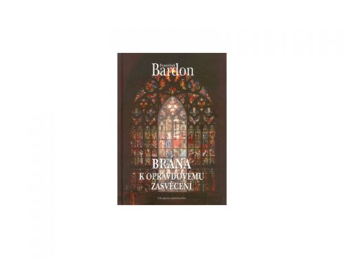 František Bardon Brána k opravdovému zasvěcení cena od 155 Kč