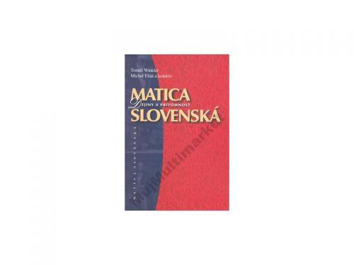 Matica Slovenská - Dejiny a prítomnosť cena od 175 Kč