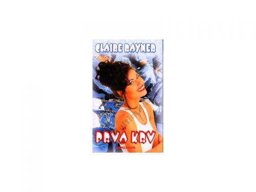 Claire Raynerová Prvá krv cena od 60 Kč
