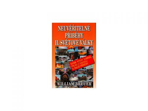 William Breuer Neuvěřitelné příběhy II. světové války cena od 214 Kč