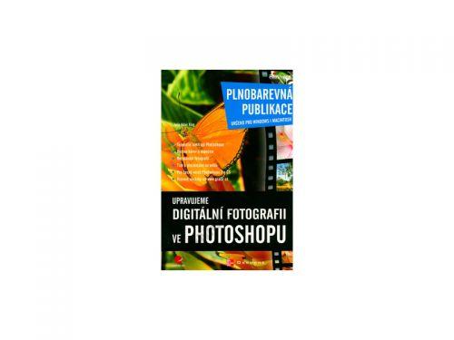 Julie Adair King Upravujeme digitální fotografii ve Photoshopu cena od 279 Kč