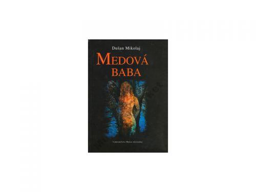 Dušan Mikolaj Medová baba cena od 141 Kč