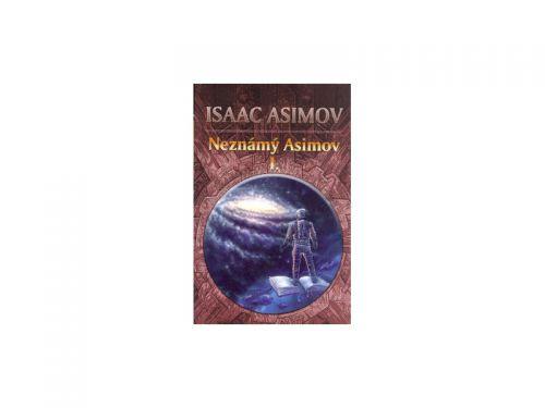Isaac Asimov: Neznámý Asimov 1. cena od 169 Kč
