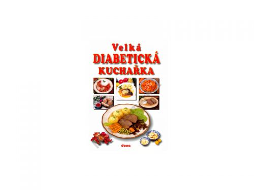 Miroslav Kotrba Velká diabetická kuchařka cena od 245 Kč