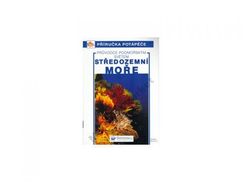 Angelo Renato Mojetta: Středozemní moře - průvodce p. světem cena od 123 Kč