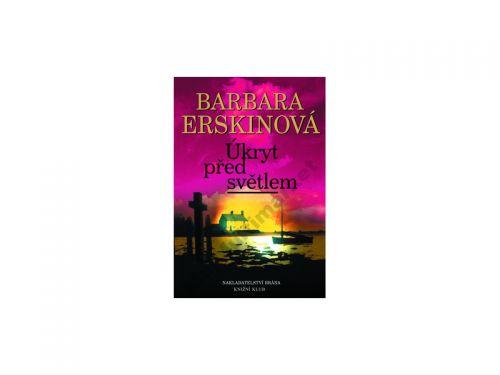 Barbara Erskinová Úkryt před světlem cena od 203 Kč