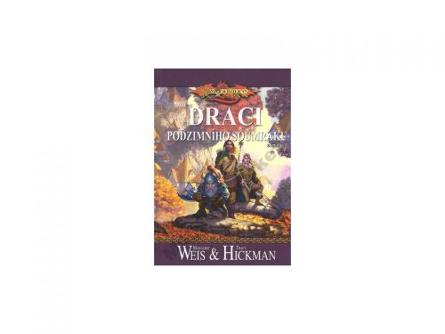 Tom Hickman, Margaret Weis: DragonLance (01) - Draci podzimního soumraku cena od 188 Kč